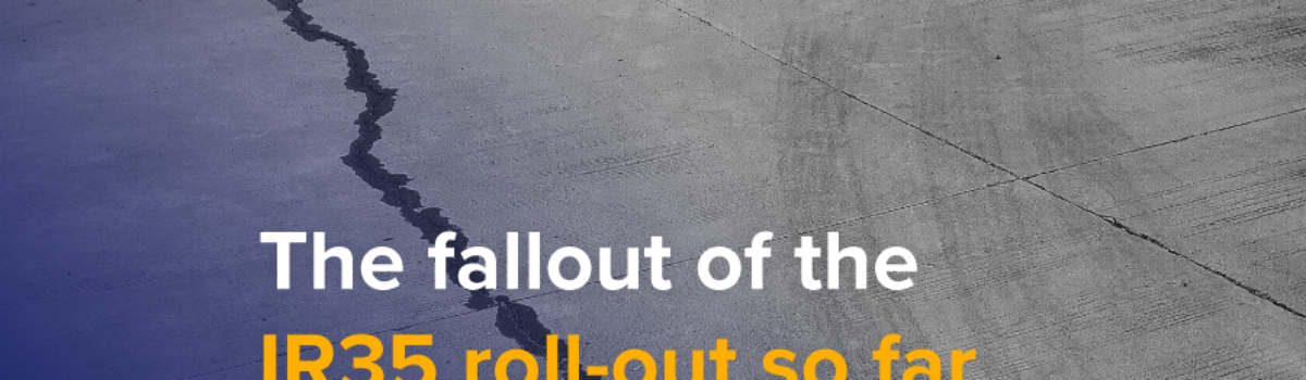 The fallout from the IR35 roll-out so far